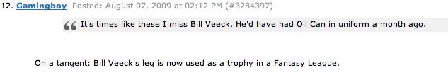 Bill Veeck's leg.
